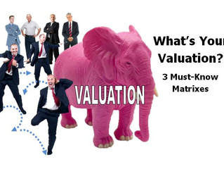 What's Your Valuation?  3 Must-Know Matrixes