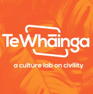 Te Whāinga                                                                         A Culture Lab