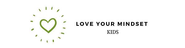 Love your Mindset kids
