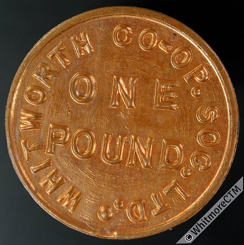 Co-Operative Society Token Whitworth (Lancs) 22mm. One Pound. Not in Rains