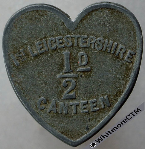 Armed Forces Token 1st Leicestershire Canteen ½d 23mm Heart shaped zinc BMT098
