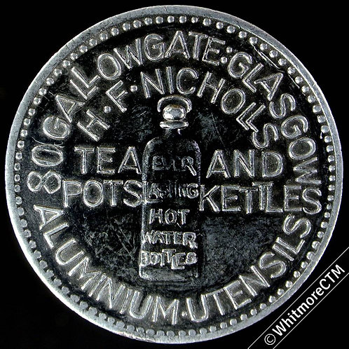 Advertising Token Glasgow 30mm H.F.Nicholls Gallowgate Hot Water Bottles. Alum