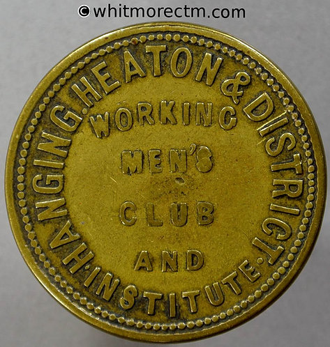 Hanging Heaton & District Working Mens Club Institute token 1d (stamped) 31mm