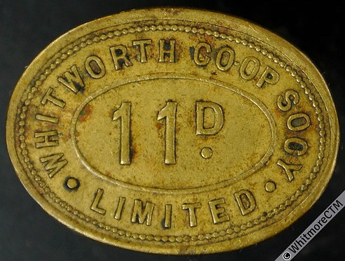 Co-Operative Society Token Whitworth (Lancs) 25x20mm 11D  Same both sides. Brass