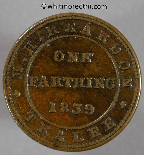 Unofficial Farthing Tralee 6810 1839 M H Reardon