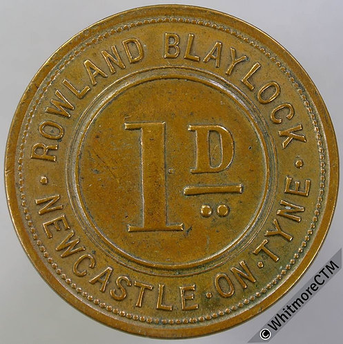 Value stated Token Newcastle-on-Tyne 31mm Rowland Blaylock 1D. Bronze