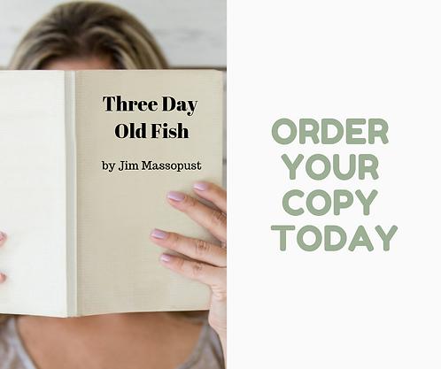 Three Day Old Fish