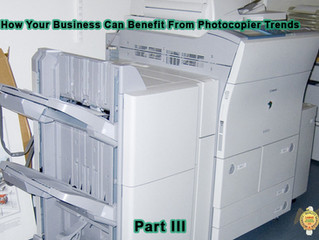 How Your Business Can Benefit From Photocopier Trends Part III