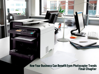 "How Your Business Can Benefit from Photocopier Trends ""Final Chapter"""
