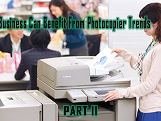 How Your Business Can Benefit From Photocopier Trends Part II