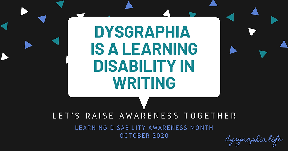 Dysgraphia Is A Learning Disability In Writing, Learning Disability Awareness Month, October 2020