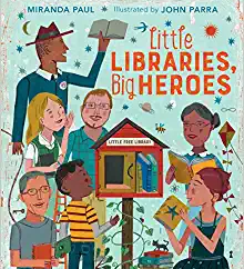 Little Libraries, Big Heroes by Miranda Paul