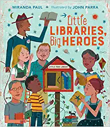 Little Libraries, Big Heroes by Miranda Paul