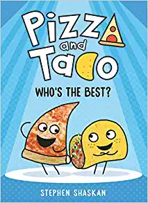Pizza & Taco: Who's the Best? by Stephen Shaskan