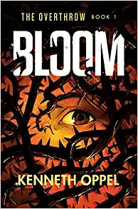 Bloom by Kenneth Oppel