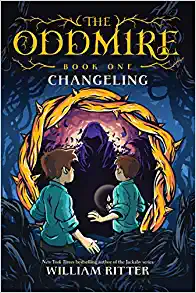 The Oddmire: Changeling by William Ritter
