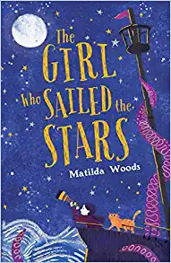 The Girl Who Sailed the Stars by Matilda Woods
