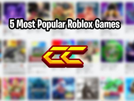 CC EXCLUSIVE: Top 5 Most Popular ROBLOX Games!