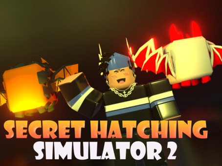 Roblox Secret Hatching Simulator 2 Codes - May 2021