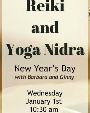 New Year's Day Yoga Nidra and Reiki with Barbara and Ginny at 10:30 am