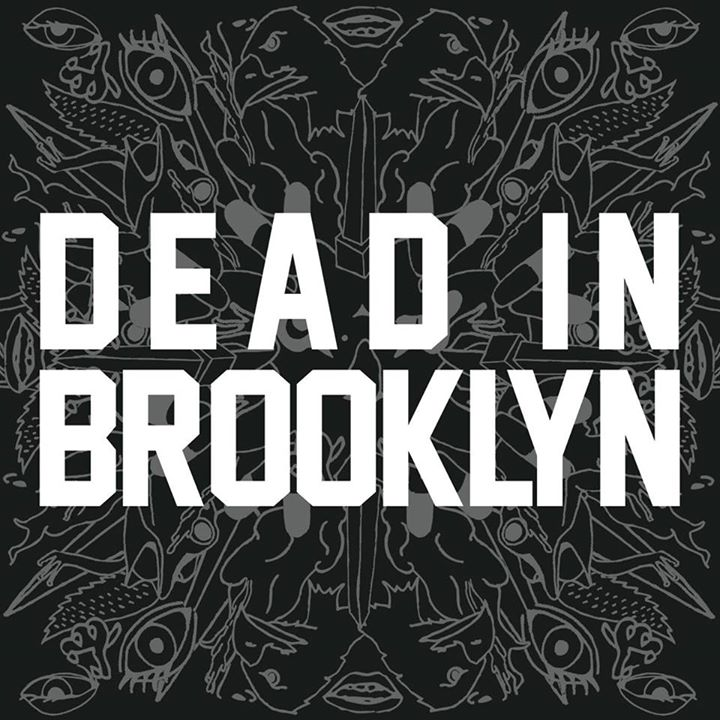 Dead In Brooklyn, 2014