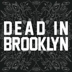Dead In Brooklyn, 2014
