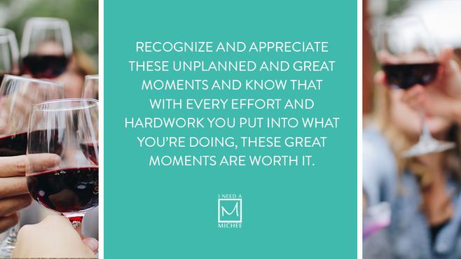 Appreciating Unplanned, Great Moments