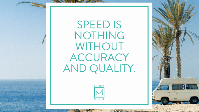 Accuracy (and Quality) Beats Speed