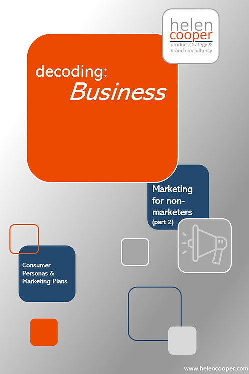 Decoding: Business – Marketing for Non-marketers Part2
