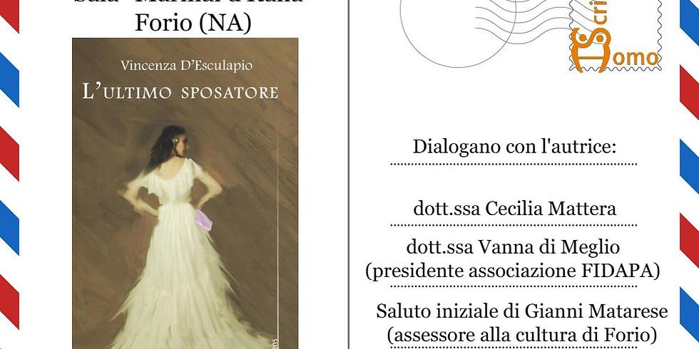 """Vincenza D'Esculapio presenta """"L'ultimo sposatore"""" a Forio (NA)"""