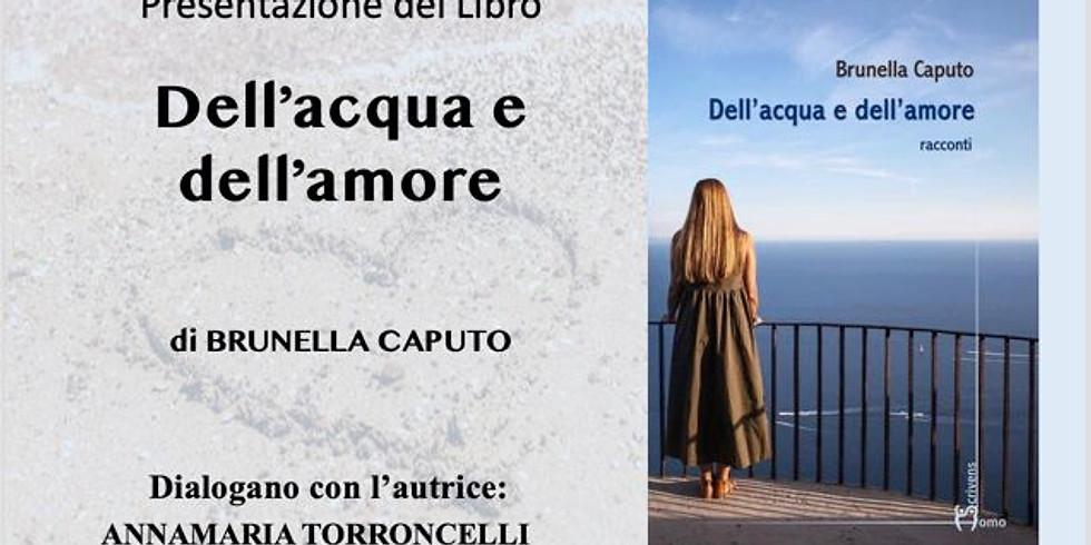 """Brunella Caputo presenta """"Dell'acqua e dell'amore"""" a Roma"""