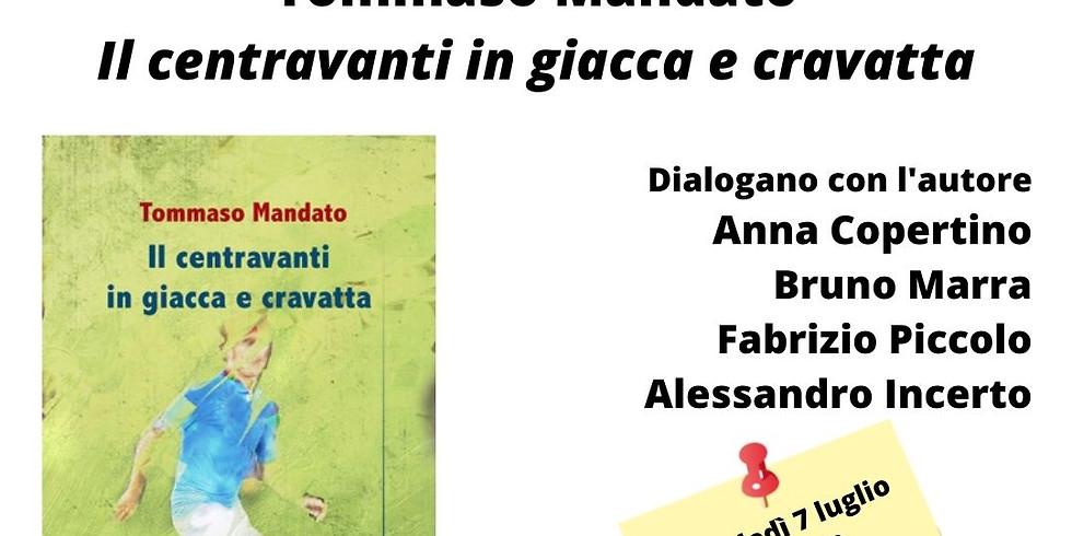 """Tommaso Mandato presenta """"Il centravanti in giacca e cravatta"""" alla libreria Scarlatti"""