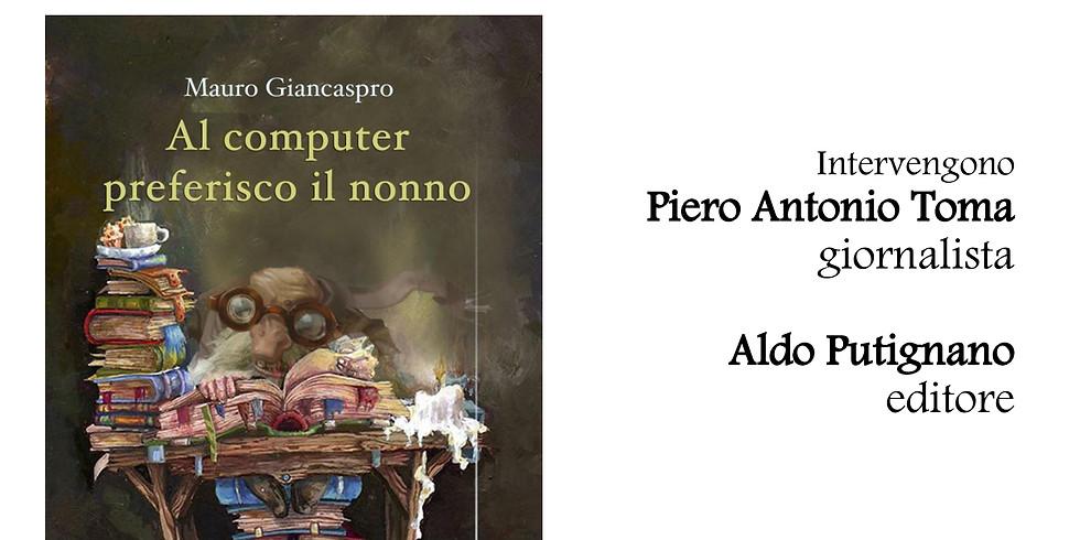"""Mauro Giancaspro presenta """"Al computer preferisco il nonno"""" alla libreria Vitanova di Napoli"""