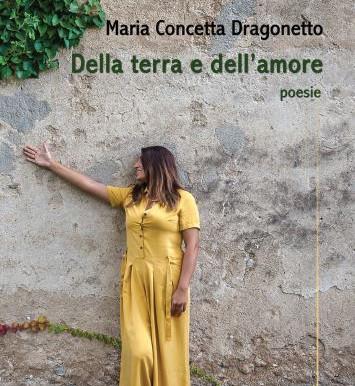 """""""Della terra e dell'amore"""" - Maria Concetta Dragonetto"""