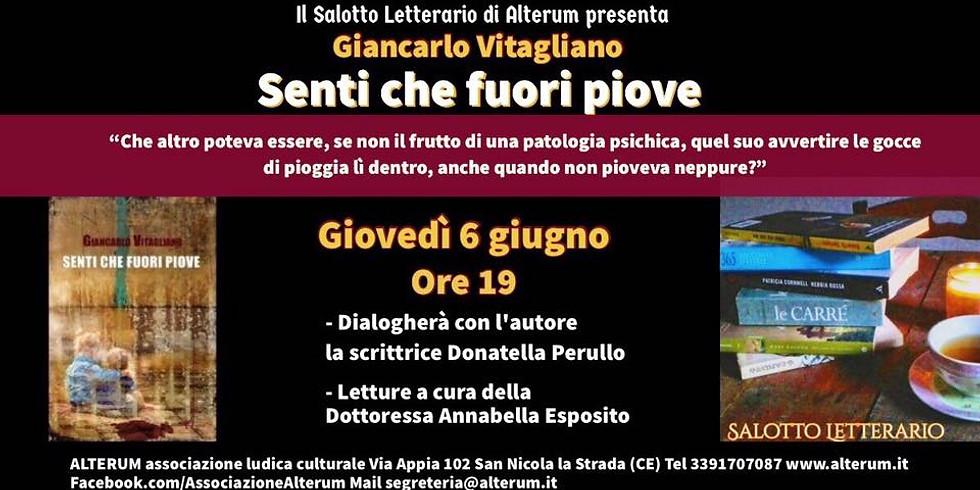 """Giancarlo Vitagliano presenta """"Senti che fuori piove"""" presso il salotto letterario Alterum di San Nicola la strada (CE)"""