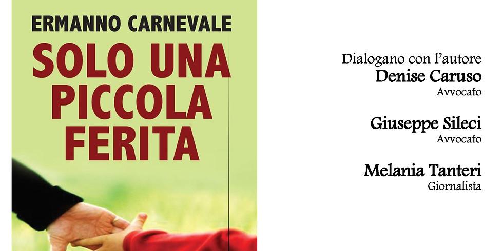 """Ermanno Carnevale presenta """"Solo una piccola ferita"""" a Catania"""