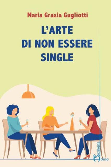 L'arte di non essere single - Maria Grazia Gugliotti