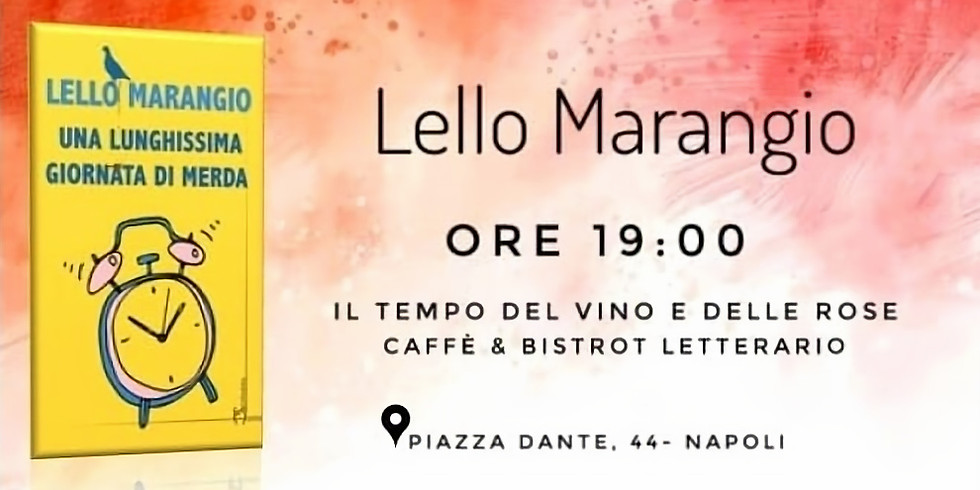 """Lello Marangio presenta """"Una lunghissima giornata di merda"""" al bistrot Il tempo del vino & delle rose"""