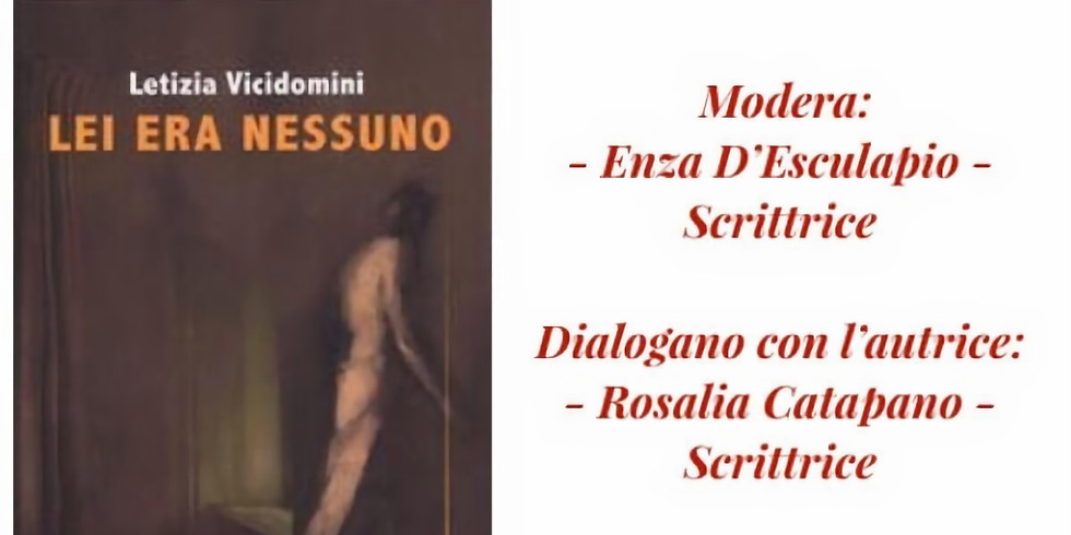 """Letizia Vicidomini presenta """"Lei era nessuno"""" presso il centro Agape di Napoli"""
