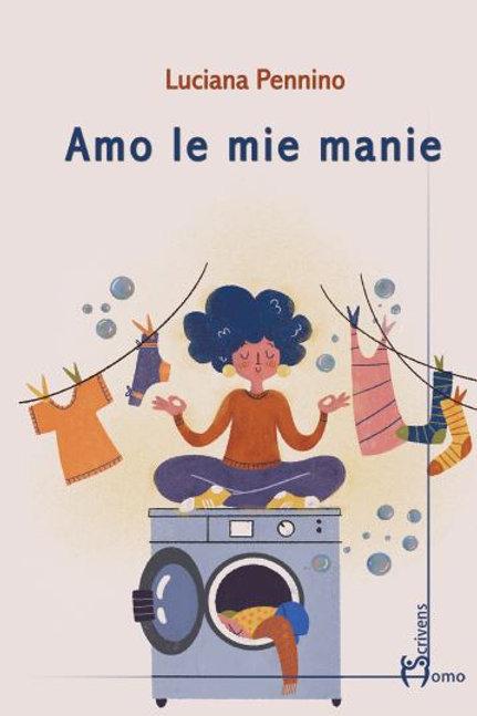 Amo le mie manie - Luciana Pennino