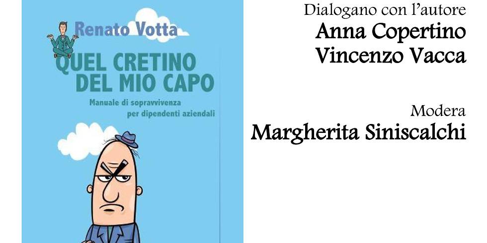 """Renato Votta presenta """"Quel cretino del mio capo"""" alla libreria Raffaello"""
