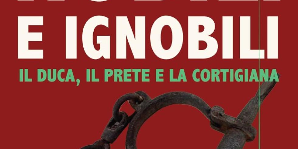 """Prima presentazione di """"Nobili e ignobili. Il duca, il prete, la cortigiana"""" di Alessandro Fiorillo a Napoli"""