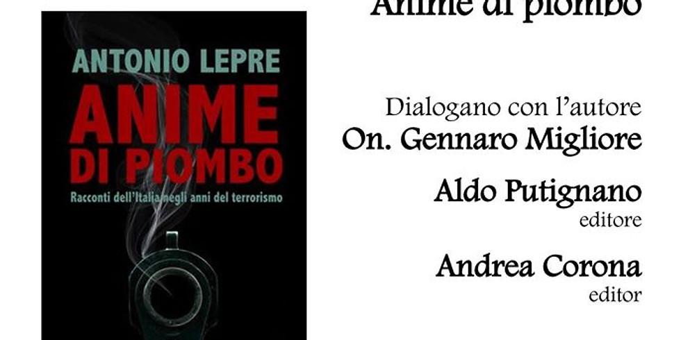"""Prima presentazione de """"Anime di piombo"""" di Antonio Lepre"""
