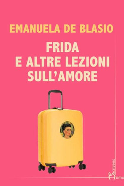 Frida e altre lezioni sull'amore - Emanuela De Blasio