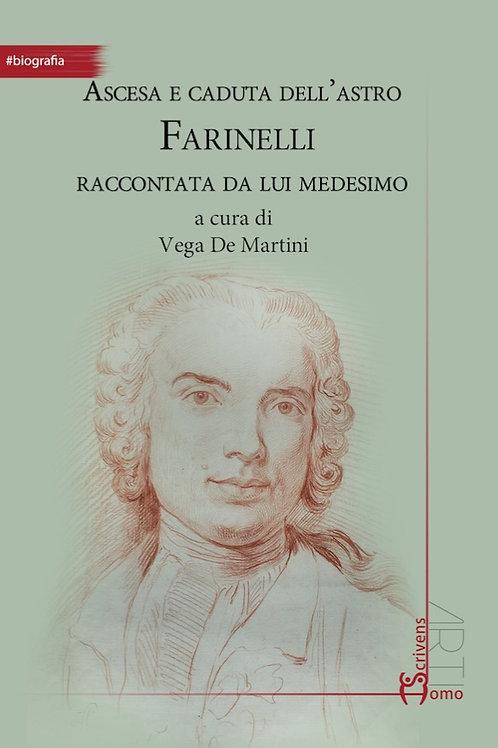 Ascesa e caduta dell'astro Farinelli - Vega de Martini