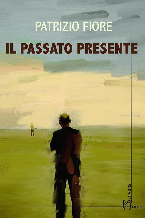 Il passato presente - Patrizio Fiore
