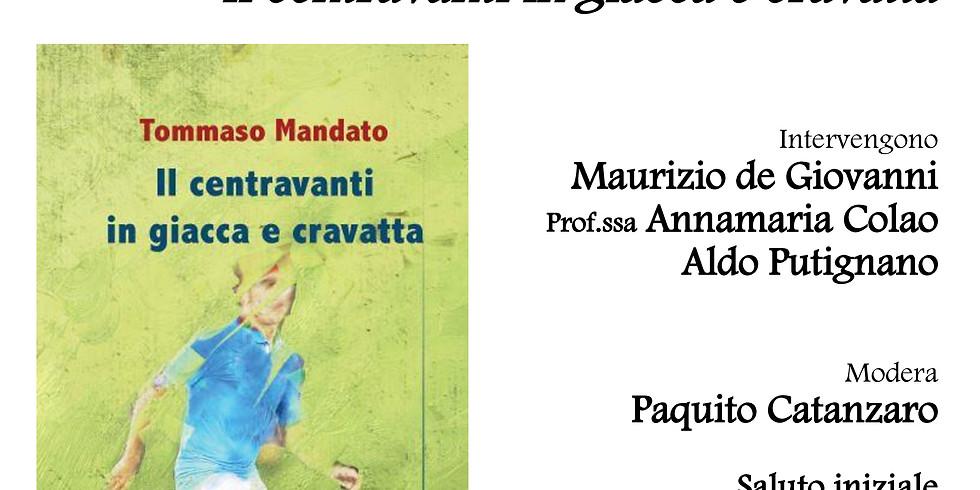 """Tommaso Mandato presenta """"Il centravanti in giacca e cravatta"""" alla libreria Iocisto"""