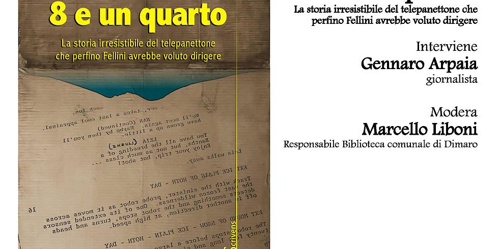 """Paquito Catanzaro presenta """"8 e un quarto"""" alla Biblioteca comunale di Dimaro (TN)"""