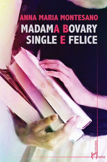 Madame Bovary single e felice - Anna Maria Montesano