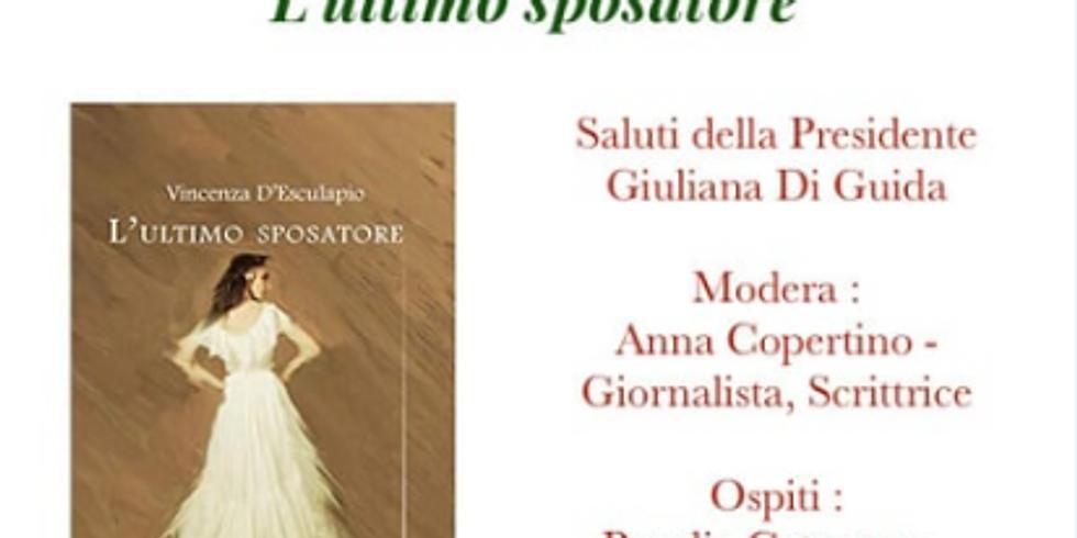 """Vincenza D'Esculapio presenta """"L'ultimo sposatore"""" presso il Centro Agape di Napoli"""